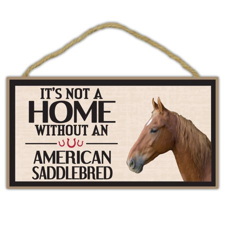 Wooden Decorative Horse Sign - It's Not A Home Without An American Saddlebred - Home Decor, Gifts, Decoration, Horse Lovers - Walmart.com