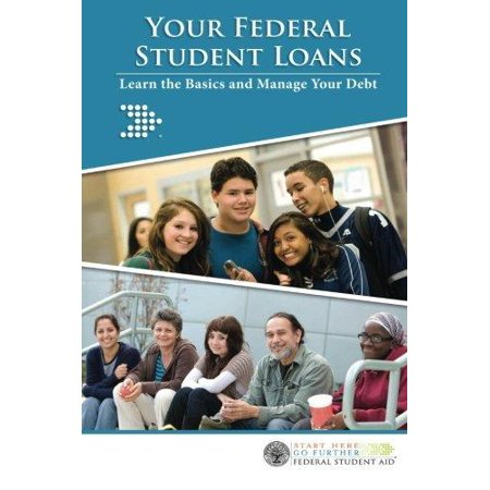 Your Federal Student Loans  Learn The Basics And Manage Your Debt