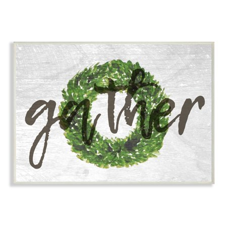 - The Stupell Home Decor Collection Gather Boxwood Wreath Typography Wall Plaque Art, 10 x 0.5 x 15