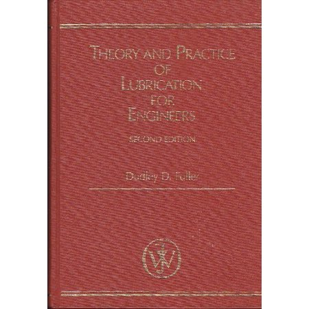 Theory and Practice of Lubrication for Engineers
