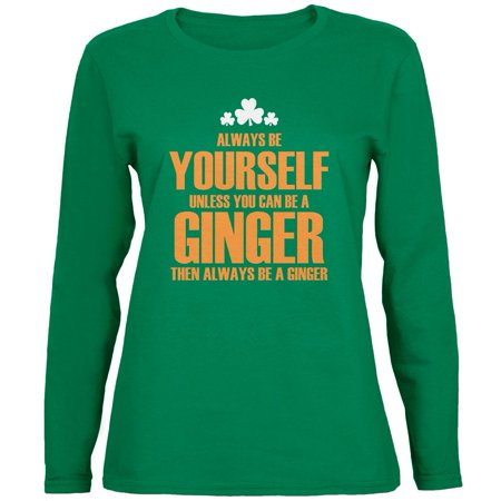 St Patrick's Day Clothes For Women (St. Patricks Day Always Be Yourself Ginger Green Womens Long Sleeve)