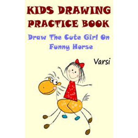 Kids Drawing Practice Book: Draw The Cute Little Girl On