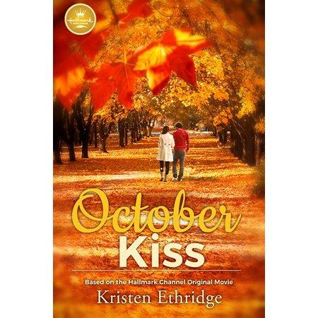 October Kiss : Based on the Hallmark Channel Original Movie](Halloween Movies Based On Books)