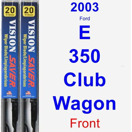 2003 Ford E-350 Club Wagon Wiper Blade Set/Kit (Front) (2 Blades) - Vision (2003 Ford E-350 Club Wagon)