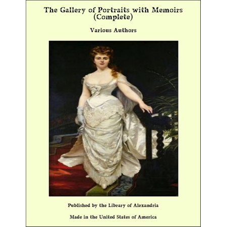 Complete Portrait - The Gallery of Portraits with Memoirs (Complete) - eBook