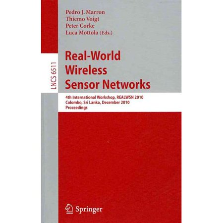 Real-World Wireless Sensor Networks: 4th International Workshop, REALWSN 2010, Colombo, Sri Lanka, December 16-17, 2010 Proceedings