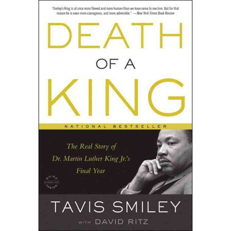 Death of a King: The Real Story of Dr. Martin Luther King Jr.s Final Year by