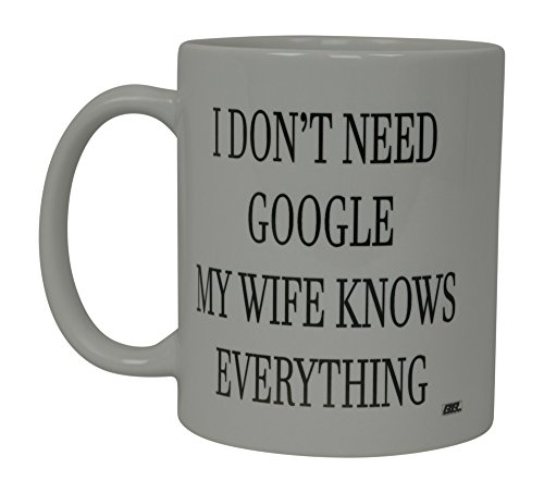 Best Funny Coffee Mug Wife Knows Everything Husband Novelty Cup Wife Great Gift Idea For Men or Women Married Couple Spouse Lover Or Partner (Google)