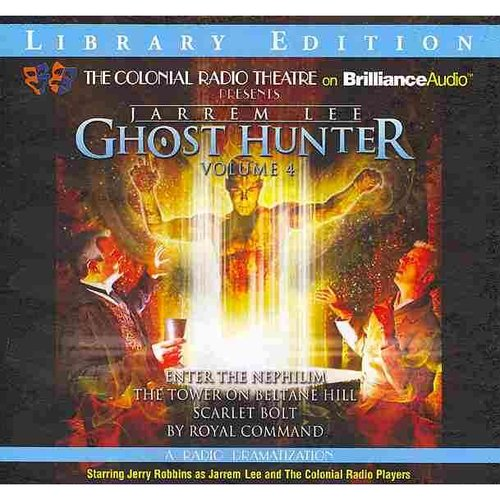 Ghost Hunter: Library Edition: A Radio Dramatization: Enter the Nephilim/ The Tower on Beltane Hill/ Scarlet Bolt/ by Royal Command