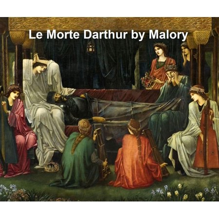 La Morte Darthur: Sir Thomas Malory's Book of King Arthur and His Noble Knights of the round Table, both volumes in a single file -