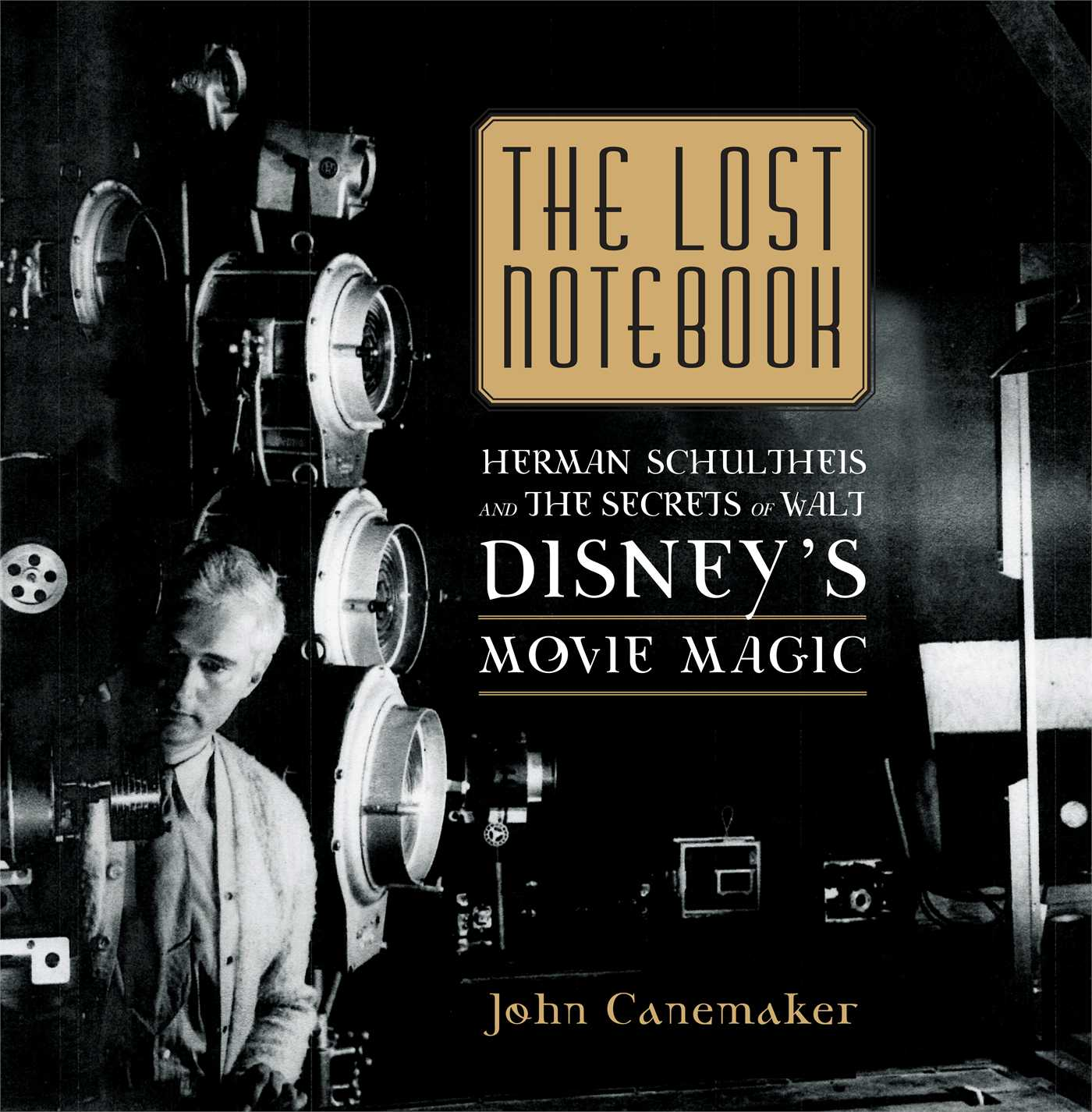 The Lost Notebook : Herman Schultheis & the Secrets of Walt Disney's Movie Magic