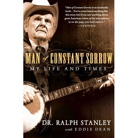 Man of Constant Sorrow : My Life and Times (Soggy Bottom Boys Man Of Constant Sorrow)