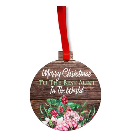 Merry Christmas to the Best Aunt in the World - Aunt Love Appreciation Gift Round Shaped Flat Hardboard Christmas Ornament Tree Decoration - Unique Modern Novelty Tree Décor Favors ()