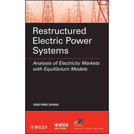 Restructured Electric Power Systems: Analysis of Electricity Markets with Equilibrium Models
