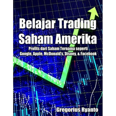 Belajar Trading Saham Amerika: Profit Dari Saham Ternama Seperti Google, Apple, McDonald's, Disney & Facebook