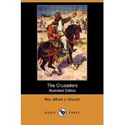 The Crusaders (Illustrated Edition) (Dodo Press)