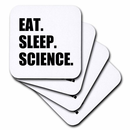 3dRose Eat Sleep Science - fun gift for scientific scientist - black text, Soft Coasters, set of (Science Coasters)