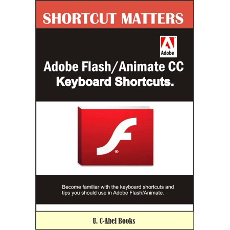 Adobe Flash/Animate CC Keyboard Shortcuts - eBook (Adobe Flash Player Version 11-1 0 For Android)