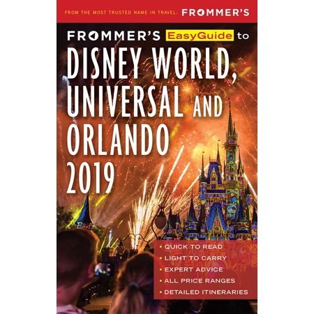 Frommer's easyguide to disneyworld, universal and orlando 2019: