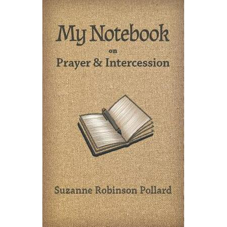My Notebook on Prayer and Intercession - Prayer Notebook