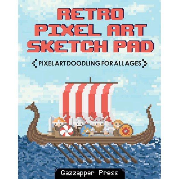 Retro Pixel Art Sketch Pad Pixel Art Doodling For All Ages Paperback Walmart Com Walmart Com