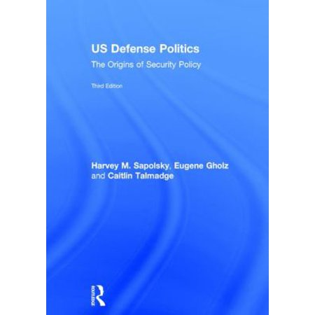 Us Defense Politics  The Origins Of Security Policy