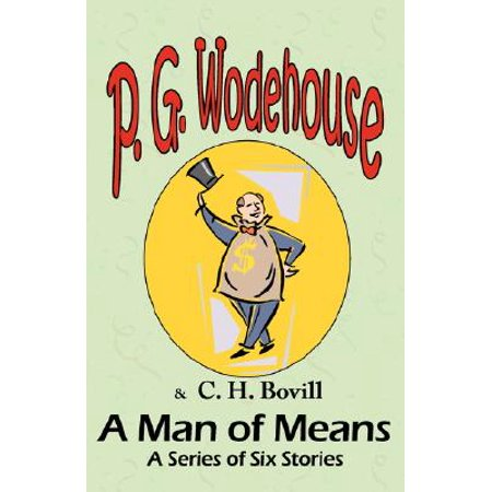 A Man of Means : A Series of Six Stories - From the Manor Wodehouse Collection, a Selection from the Early Works of P. G. - Lord Of The Manor Gifts