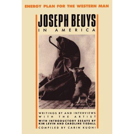 Joseph Beuys In America  Energy Plan For The Western Man