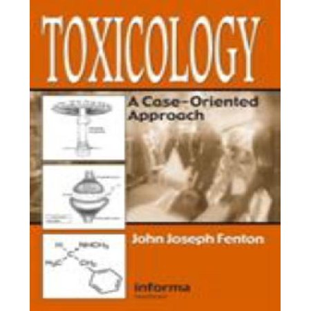 Toxicology: A Case-Oriented Approach - image 1 of 1