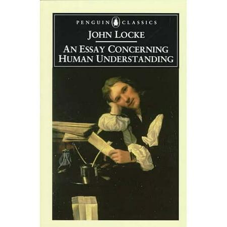 an essay concering human understanding Read the full-text online edition of an essay concerning human understanding index to the essay on the human understanding.