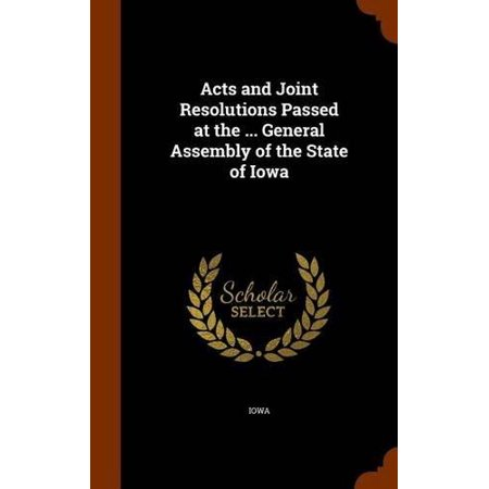 Acts and Joint Resolutions Passed at the ... General Assembly of the State of Iowa - image 1 of 1