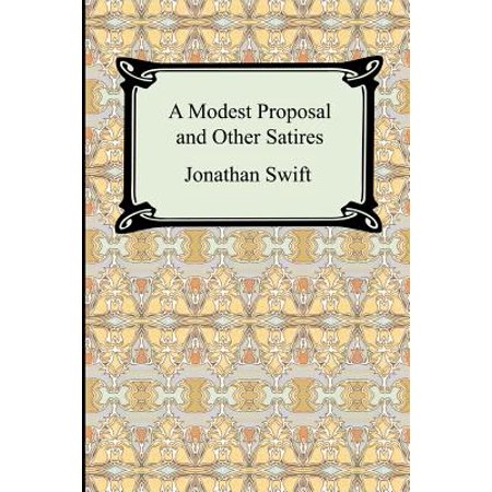 A Modest Proposal and Other Satires (Examples Of Satire In A Modest Proposal)
