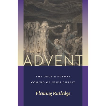 Advent : The Once and Future Coming of Jesus (The Once And Future Thing Part 1)