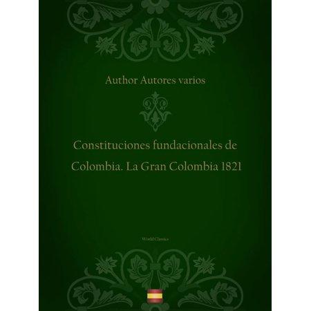 Constituciones fundacionales de Colombia. La Gran Colombia 1821 (Spanish edition) - eBook (La Gran Colombia)