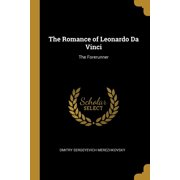 The Romance of Leonardo Da Vinci : The Forerunner