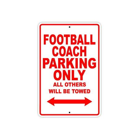 Football Coach Parking Only Gift Decor Novelty Garage Metal Aluminum 8