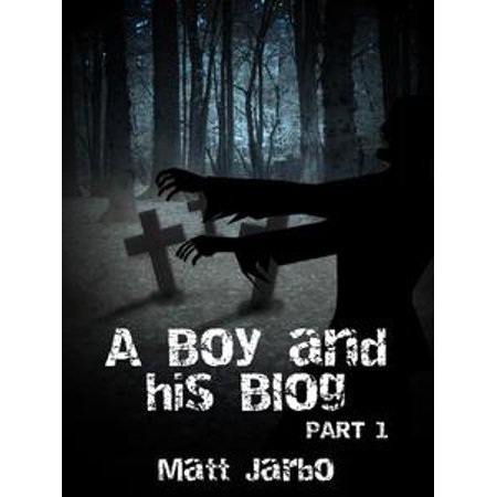 A Boy and his Blog: Part 1 - eBook - A Dog With A Blog Halloween