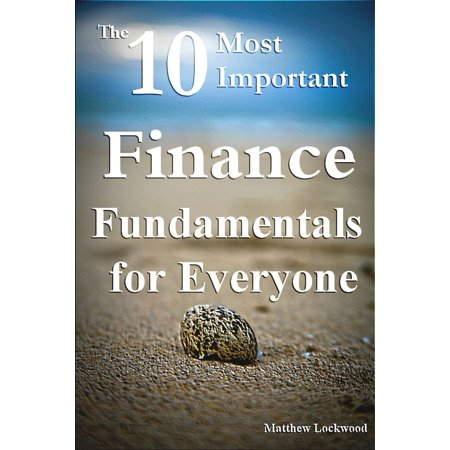 The Ten Most Important Finance Fundamentals for Everyone - eBook