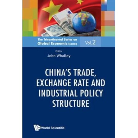 Chinas Trade  Exchange Rate And Industrial Policy Structure