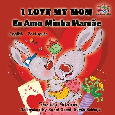 I Love My Mom/Eu Amo Minha Mamae