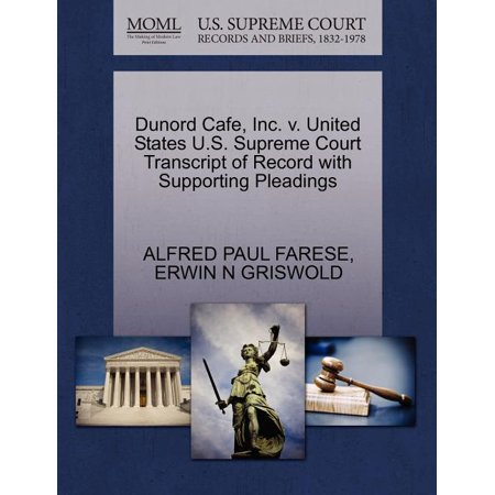 Dunord Cafe, Inc. V. United States U.S. Supreme Court Transcript of Record with Supporting Pleadings (Paperback) Soft Court Accessories