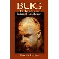 BUG : Deaf Identity and Internal Revolution