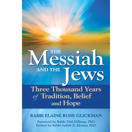 The Messiah and the Jews : Three Thousand Years of Tradition, Belief and (Christianity The First Three Thousand Years Ebook)