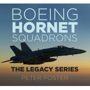 Boeing Hornet Squadrons: The Legacy Series