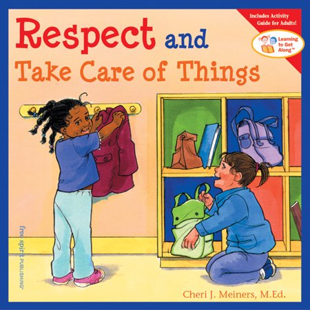 Respect and Take Care of Things (Paperback) ()