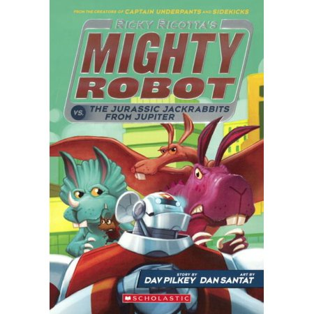 Ricky Ricotta: Ricky Ricotta's Mighty Robot vs. the Jurassic Jackrabbits from Jupiter (Hardcover)