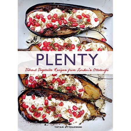 Plenty: Vibrant Vegetable Recipes from London's Ottolenghi (Vegetarian Cooking, Vegetable Cookbook, Vegetable