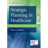 Strategic Planning in Healthcare: An Introduction for Health Professionals (Paperback)