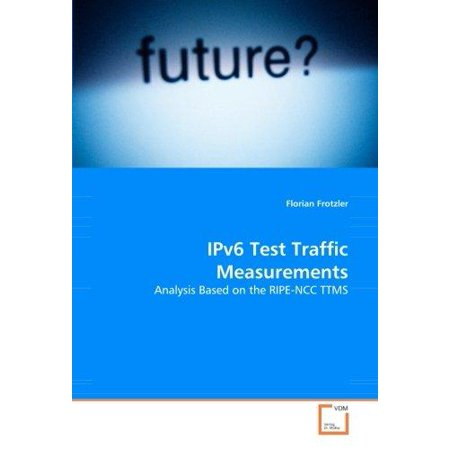 Ipv6 Test Traffic Measurements   Analysis Based On The Ripe Ncc Ttms