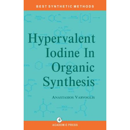 Hypervalent Iodine in Organic Synthesis - eBook (Best Organic Chemistry App)
